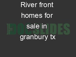 River front homes for sale in granbury tx