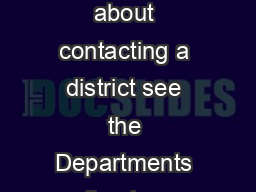 For information about contacting a district see the Departments directory profiles at httpprofiles