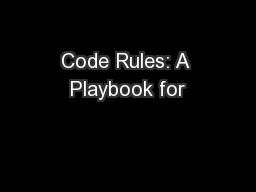 Code Rules: A Playbook for